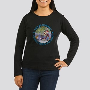 MAD HATTER - WHY BE NORMAL? Women's Long Sleeve Da